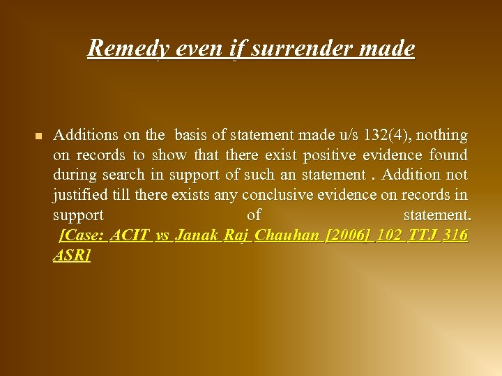 Remedy even if surrender made n Additions on the basis of statement made u/s