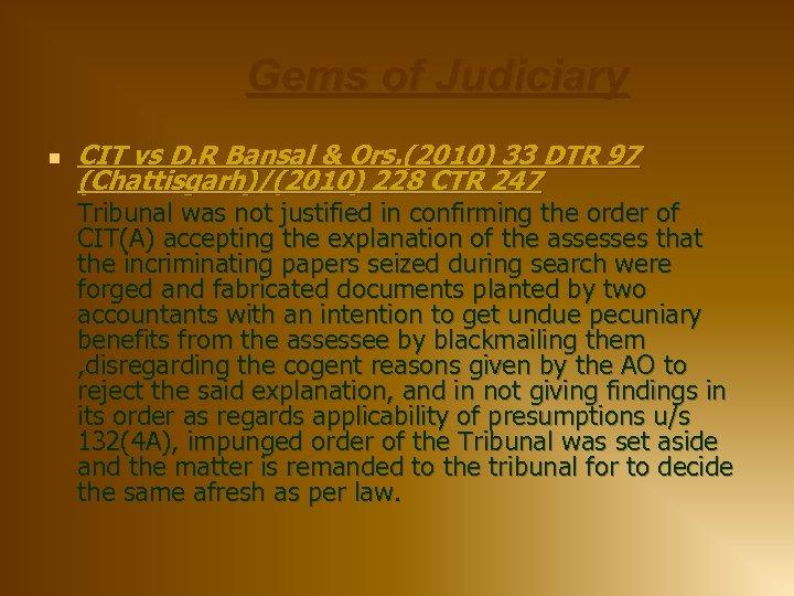 Gems of Judiciary n CIT vs D. R Bansal & Ors. (2010) 33 DTR