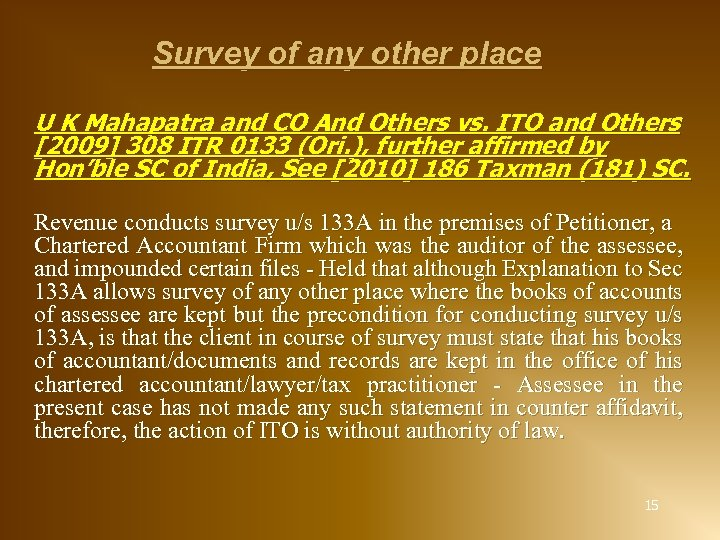 Survey of any other place U K Mahapatra and CO And Others vs. ITO
