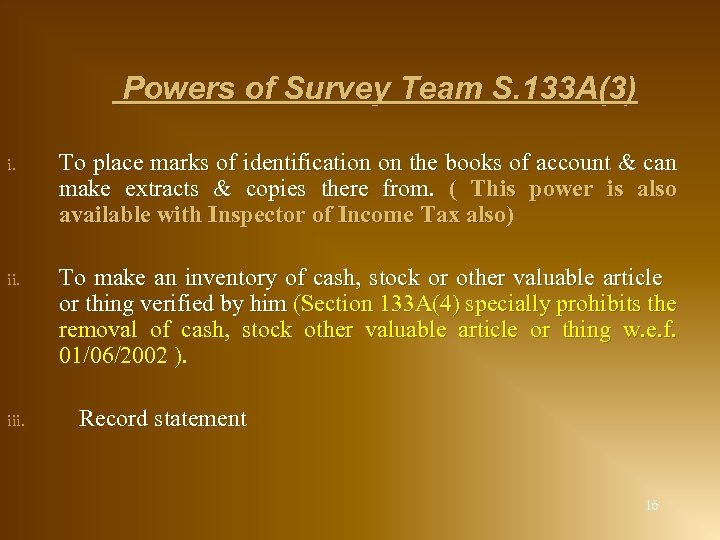 Powers of Survey Team S. 133 A(3) i. To place marks of identification on