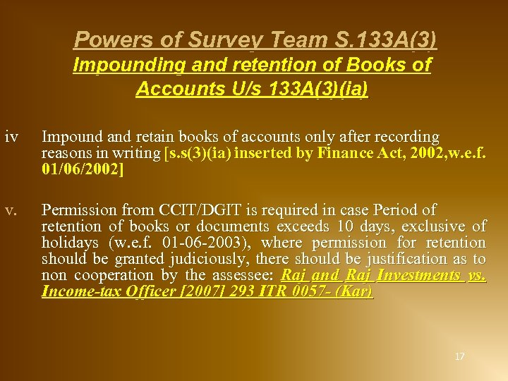 Powers of Survey Team S. 133 A(3) Impounding and retention of Books of