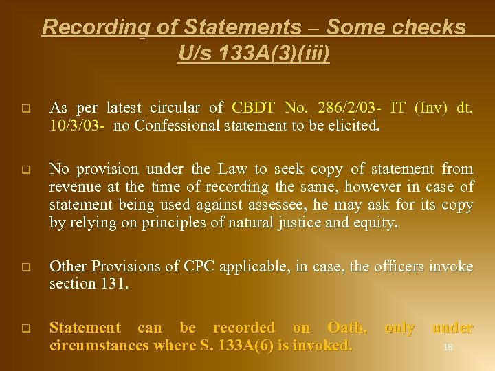 Recording of Statements – Some checks U/s 133 A(3)(iii) q As per latest circular