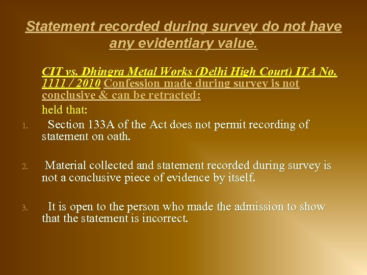 Statement recorded during survey do not have any evidentiary value. 1. CIT vs. Dhingra