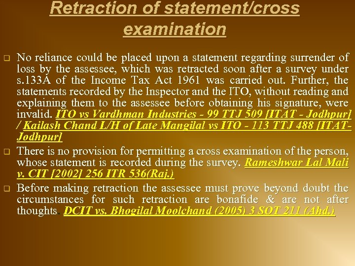 Retraction of statement/cross examination q q q No reliance could be placed upon a