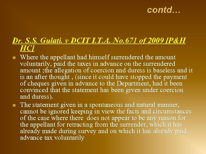 contd… Dr. S. S. Gulati. v DCIT I. T. A. No. 671 of 2009