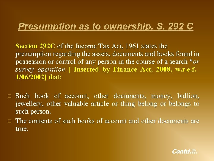 Presumption as to ownership. S. 292 C Section 292 C of the Income Tax