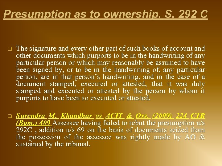 Presumption as to ownership. S. 292 C q The signature and every other part