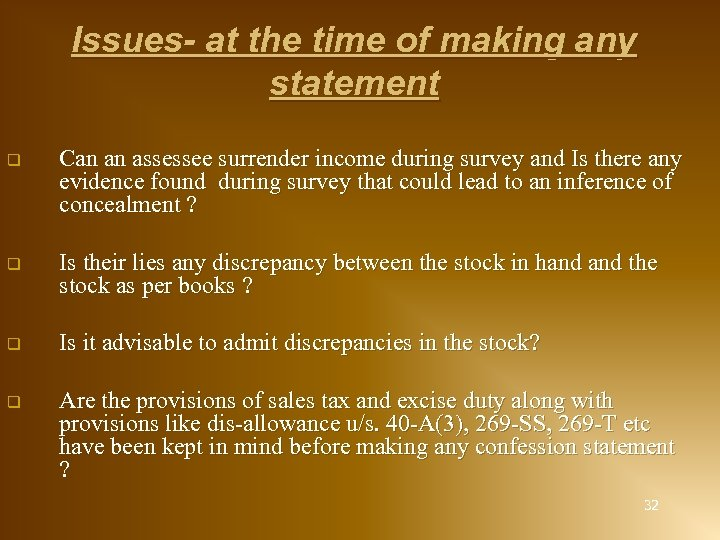 Issues- at the time of making any statement q Can an assessee surrender income