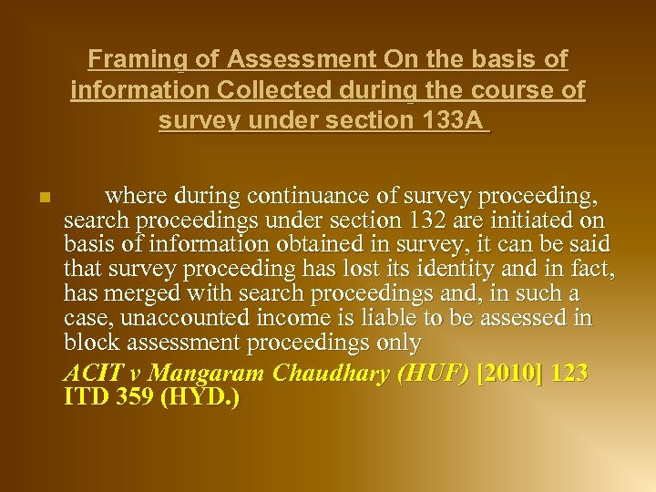 Framing of Assessment On the basis of information Collected during the course of survey