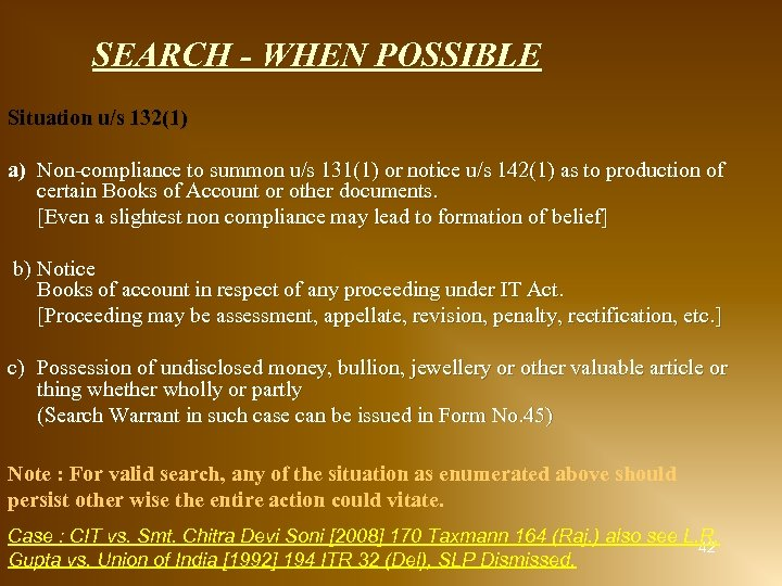 SEARCH - WHEN POSSIBLE Situation u/s 132(1) a) Non-compliance to summon u/s 131(1) or