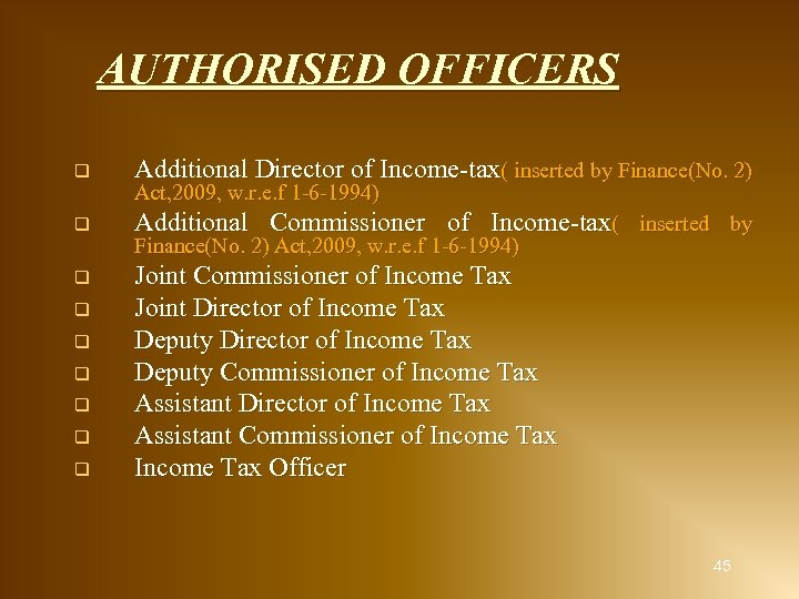 AUTHORISED OFFICERS q Additional Director of Income-tax( inserted by Finance(No. 2) q Additional Commissioner