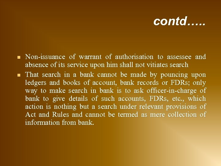 n n contd…. . Non-issuance of warrant of authorisation to assessee and absence