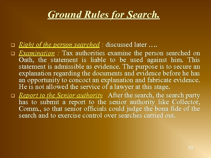 Ground Rules for Search. q q q Right of the person searched : discussed