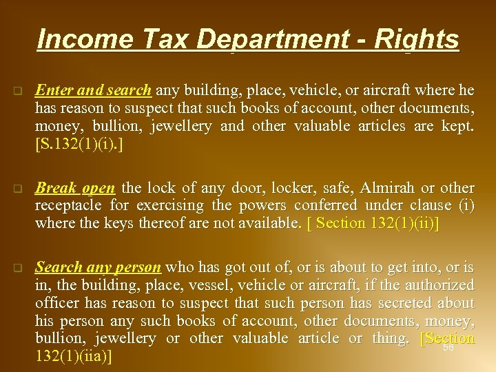 Income Tax Department - Rights q Enter and search any building, place, vehicle, or