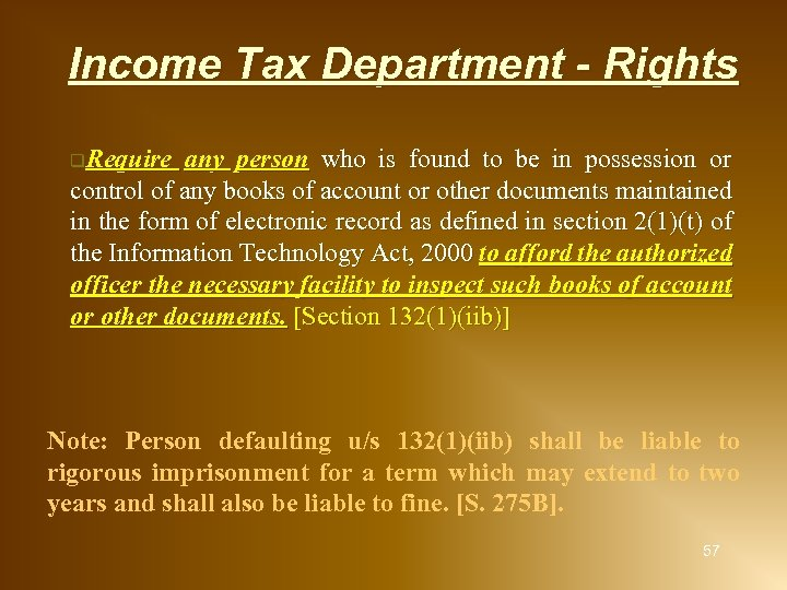 Income Tax Department - Rights q. Require any person who is found to be