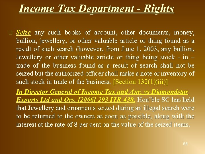 Income Tax Department - Rights q Seize any such books of account, other documents,