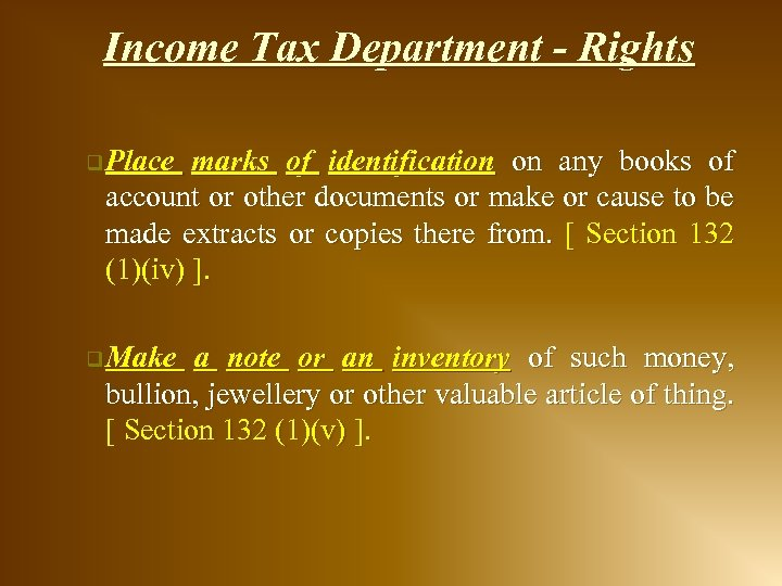 Income Tax Department - Rights q Place marks of identification on any books