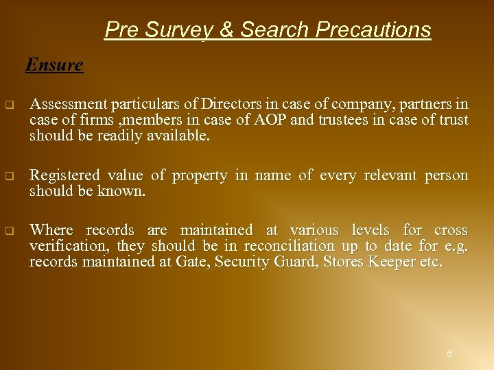 Pre Survey & Search Precautions Ensure q Assessment particulars of Directors in case of