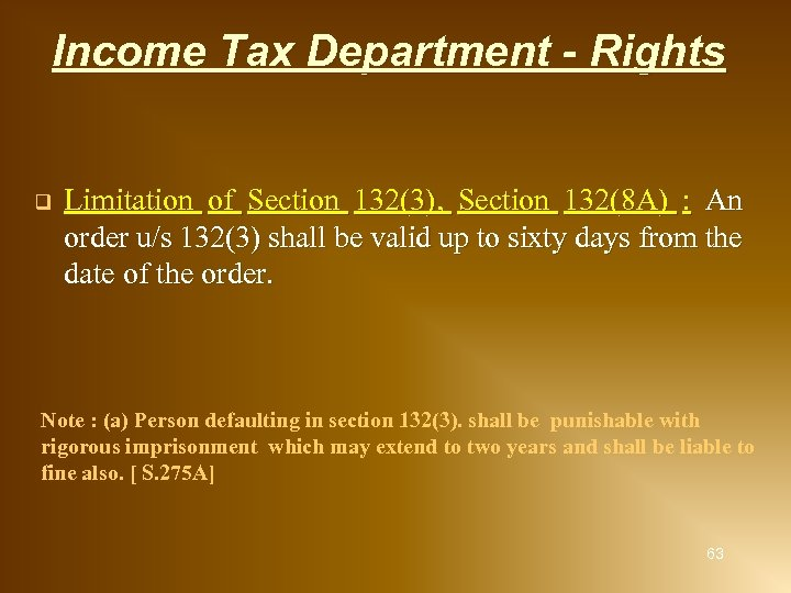 Income Tax Department - Rights q Limitation of Section 132(3), Section 132(8 A) :