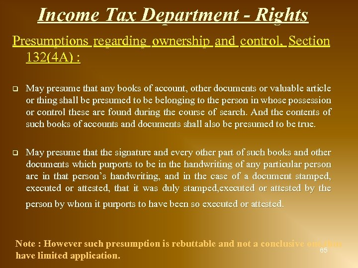 Income Tax Department - Rights Presumptions regarding ownership and control, Section 132(4 A) :