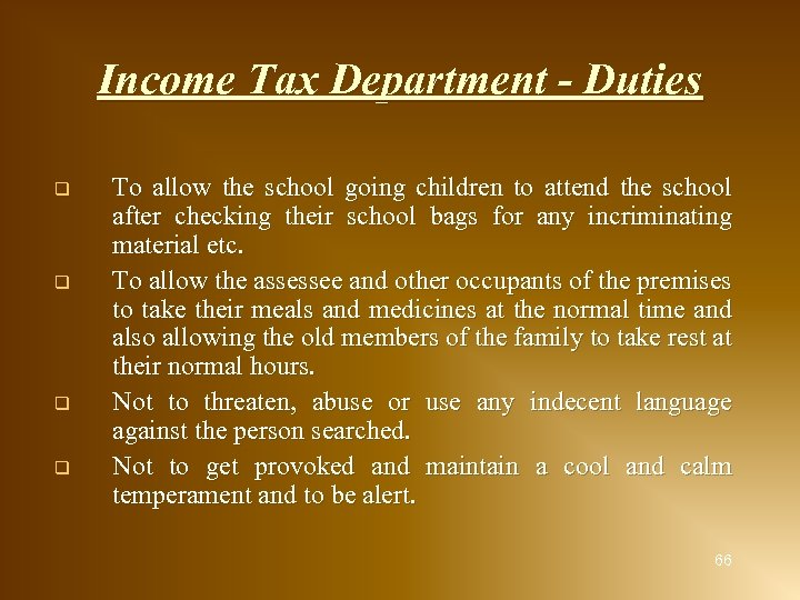 Income Tax Department - Duties q q To allow the school going children to