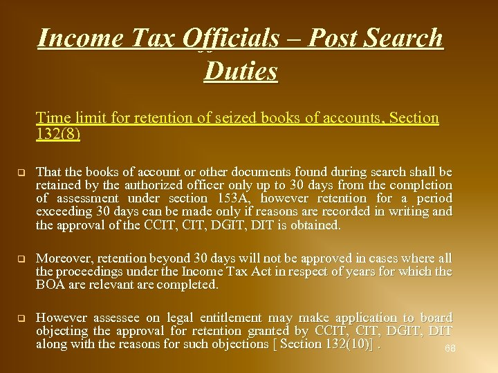 Income Tax Officials – Post Search Duties Time limit for retention of seized books