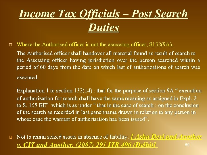 Income Tax Officials – Post Search Duties q Where the Authorised officer is not