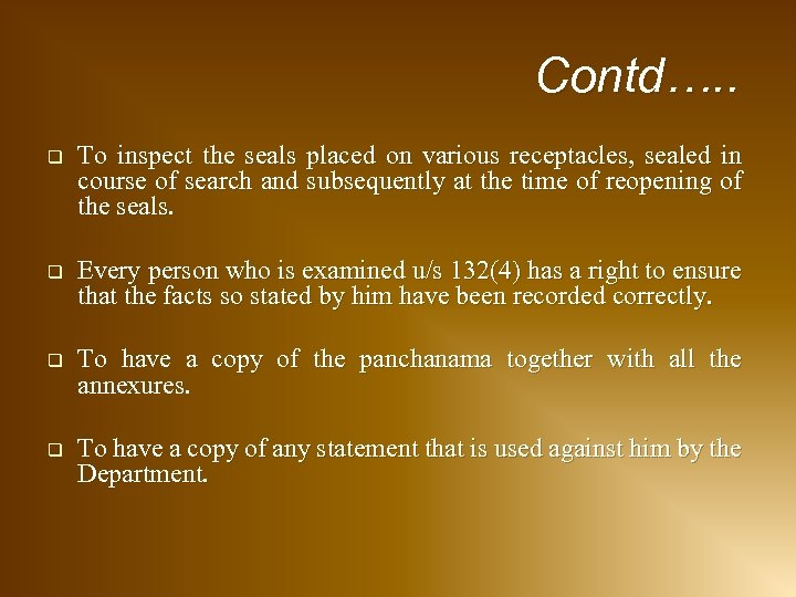 Contd…. . q To inspect the seals placed on various receptacles, sealed in course