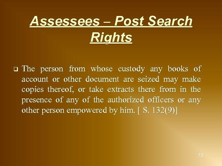 Assessees – Post Search Rights q The person from whose custody any books of