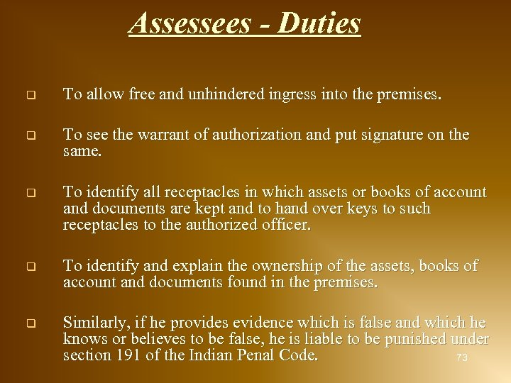 Assessees - Duties q To allow free and unhindered ingress into the premises. q