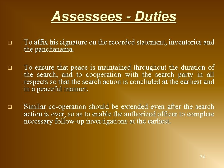 Assessees - Duties q To affix his signature on the recorded statement, inventories and