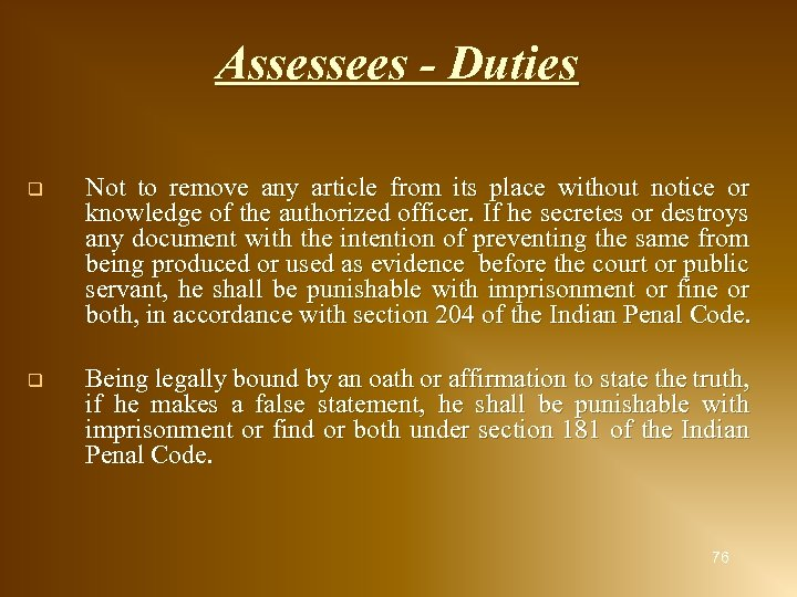 Assessees - Duties q Not to remove any article from its place without notice