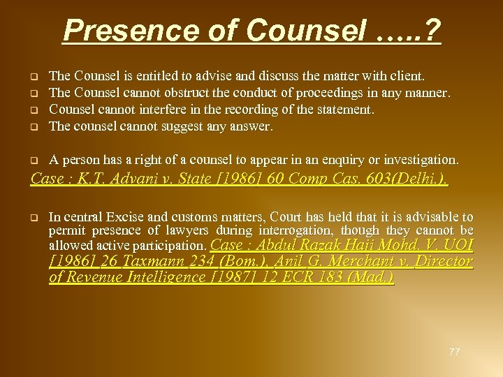 Presence of Counsel …. . ? The Counsel is entitled to advise and discuss