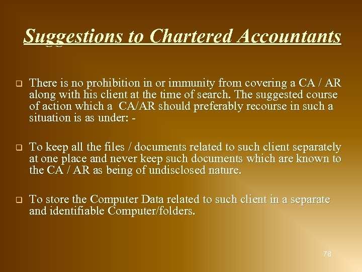 Suggestions to Chartered Accountants q There is no prohibition in or immunity from covering