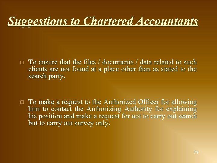 Suggestions to Chartered Accountants q To ensure that the files / documents / data