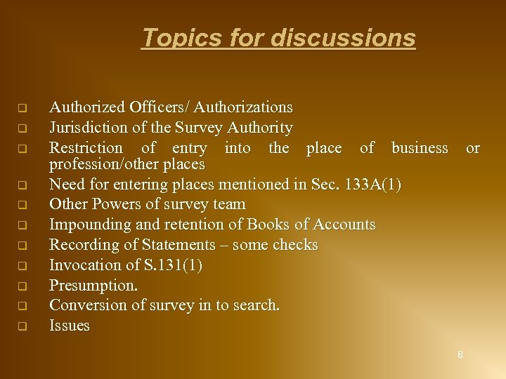 Topics for discussions q q q Authorized Officers/ Authorizations Jurisdiction of the Survey Authority