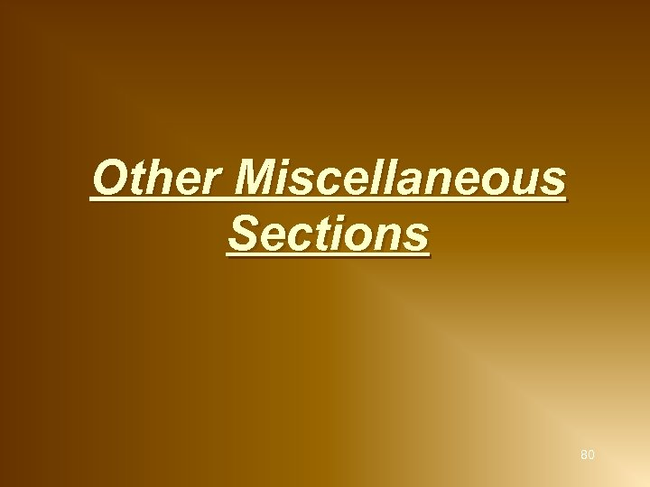 Other Miscellaneous Sections 80
