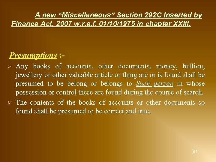 "A new ""Miscellaneous"" Section 292 C Inserted by Finance Act, 2007 w. r. e."