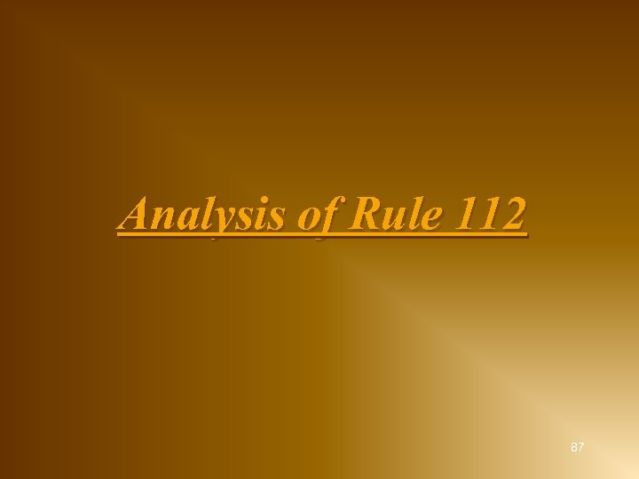 Analysis of Rule 112 87
