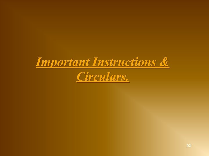 Important Instructions & Circulars. 93