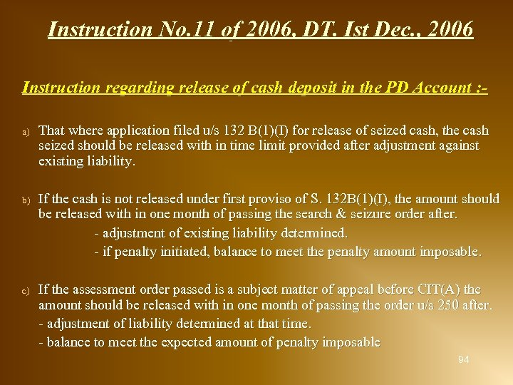 Instruction No. 11 of 2006, DT. Ist Dec. , 2006 Instruction regarding release of
