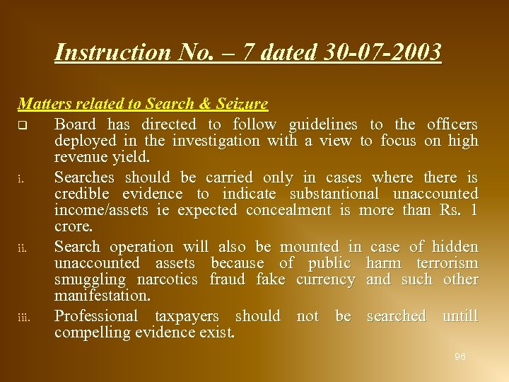 Instruction No. – 7 dated 30 -07 -2003 Matters related to Search & Seizure