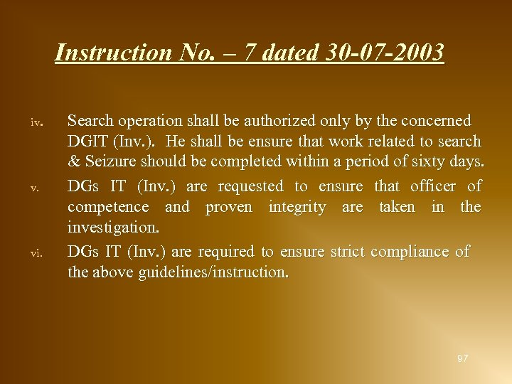 Instruction No. – 7 dated 30 -07 -2003 iv. vi. Search operation shall be