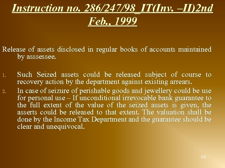 Instruction no. 286/247/98_IT(Inv. –II)2 nd Feb. , 1999 Release of assets disclosed in regular