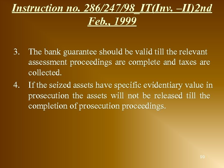 Instruction no. 286/247/98_IT(Inv. –II)2 nd Feb. , 1999 3. The bank guarantee should be