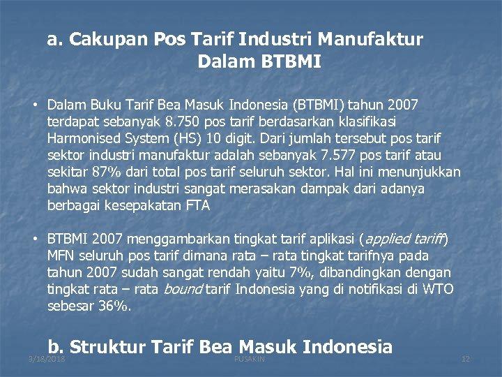 a. Cakupan Pos Tarif Industri Manufaktur Dalam BTBMI • Dalam Buku Tarif Bea Masuk