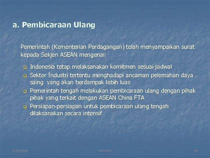 a. Pembicaraan Ulang Pemerintah (Kementerian Perdagangan) telah menyampaikan surat kepada Sekjen ASEAN mengenai: q