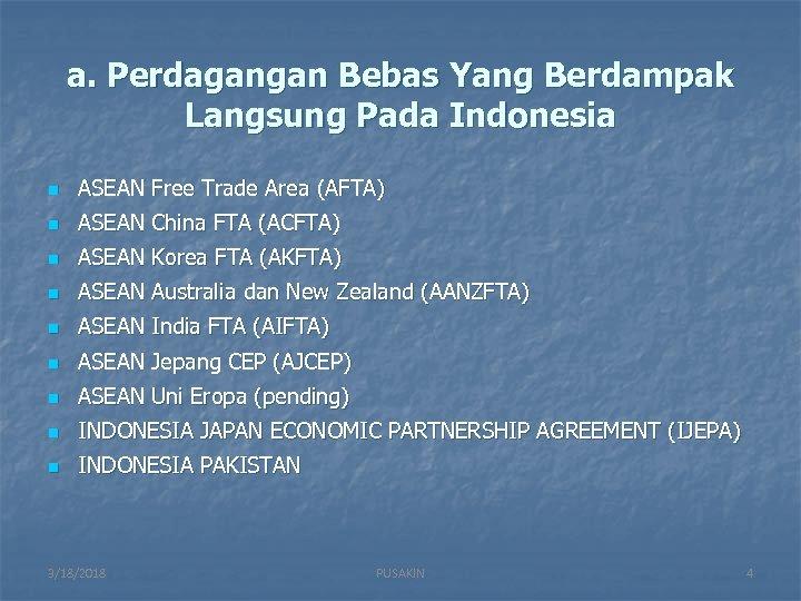 a. Perdagangan Bebas Yang Berdampak Langsung Pada Indonesia n ASEAN Free Trade Area (AFTA)