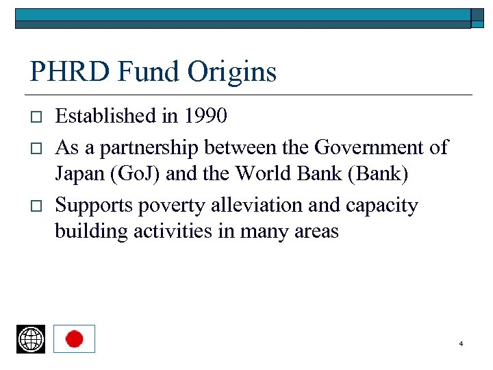PHRD Fund Origins o o o Established in 1990 As a partnership between the