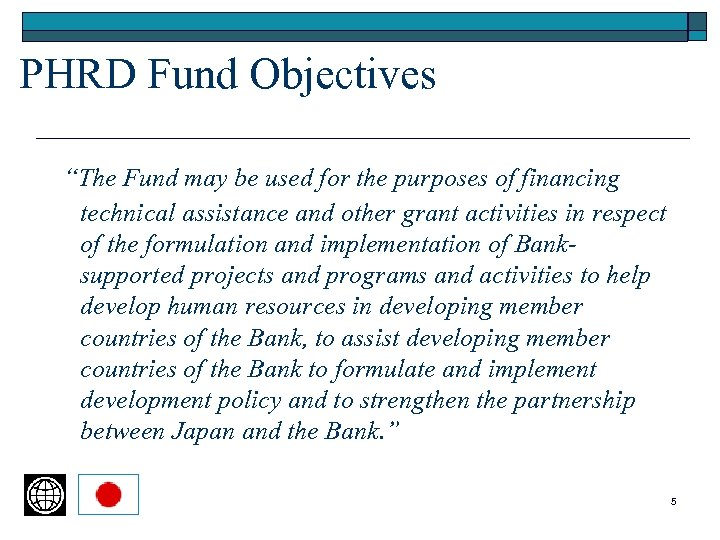 """PHRD Fund Objectives """"The Fund may be used for the purposes of financing technical"""